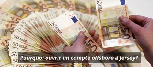 pourquoi ouvrir un compte offshore chez une banque jersey?