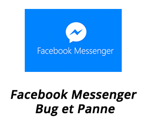 Facebook Messenger bug et panne : solutions