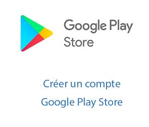 inscrire un compte play store google