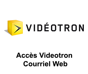 Videotron Courriel Web : étapes d'accès
